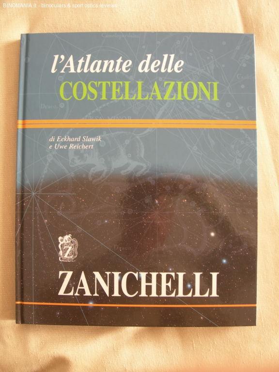 L'ATLANTE DELLE COSTELLAZIONI, ed. Zanichelli, 208 pag, dim:. 28x35cm, 50 euro