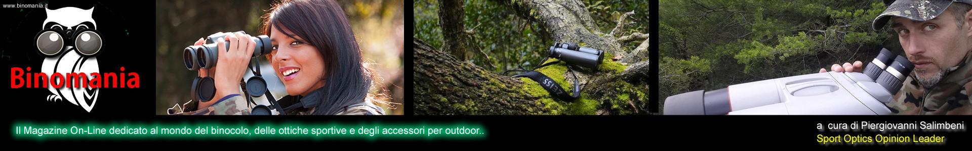 Binomania.it. Recensioni di binocoli, spotting scopes, telemetri, visori notturni e accessori per l'outdoor.